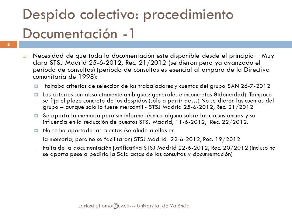 Despido colectivo: procedimiento Documentación -1 Necesidad de que toda la documentación este disponible desde el principio – Muy clara STSJ Madrid 25-6-2012, Rec.