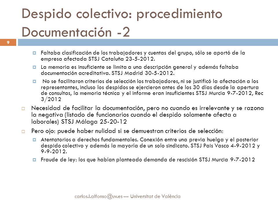 Despido colectivo: procedimiento Documentación -2 Faltaba clasificación de los trabajadores y cuentas del grupo, sólo se aportó de la empresa afectada STSJ Cataluña 23-5-2012.