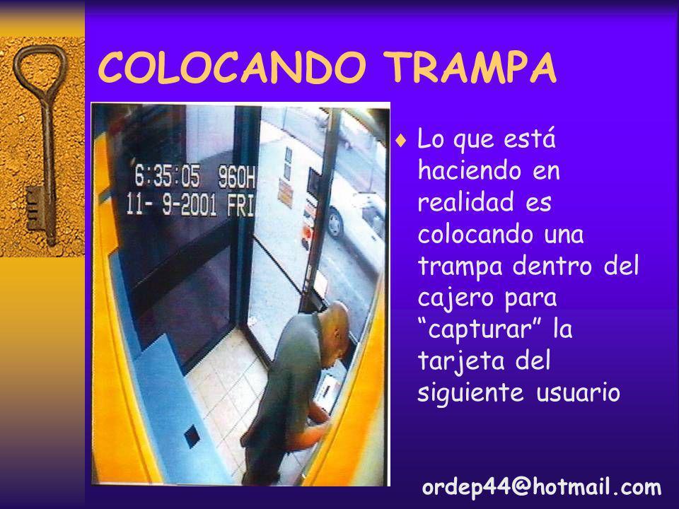 Lo que está haciendo en realidad es colocando una trampa dentro del cajero para capturar la tarjeta del siguiente usuario COLOCANDO TRAMPA ordep44@hotmail.com