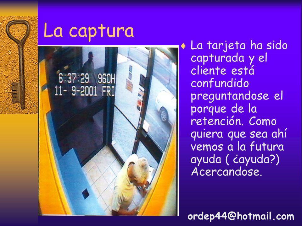 La captura La tarjeta ha sido capturada y el cliente está confundido preguntandose el porque de la retención.