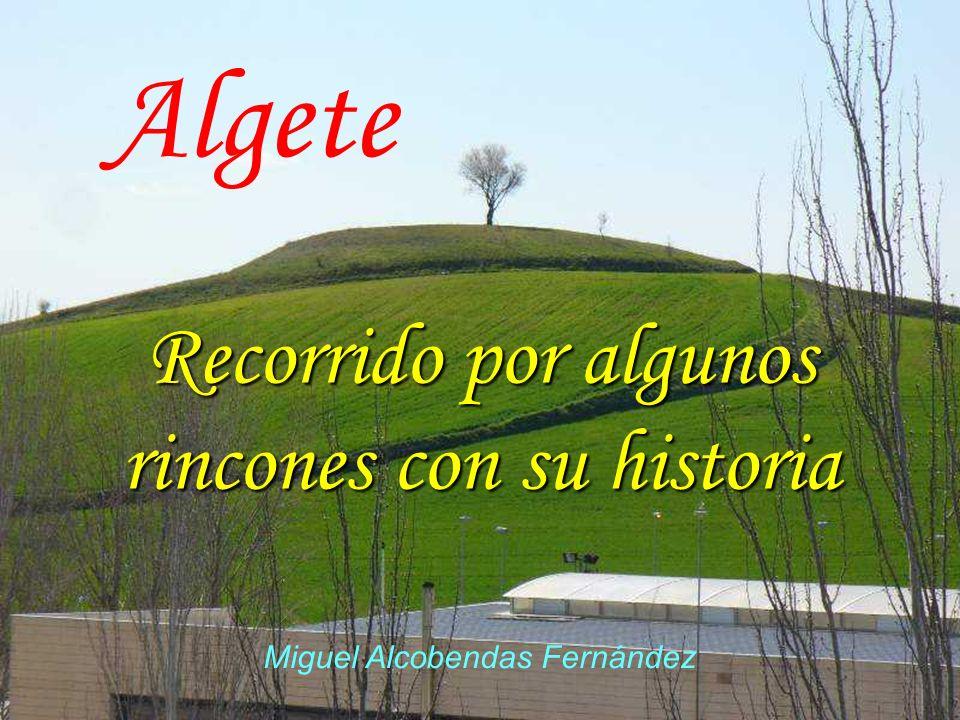 Algete Recorrido por algunos rincones con su historia Miguel Alcobendas Fernández