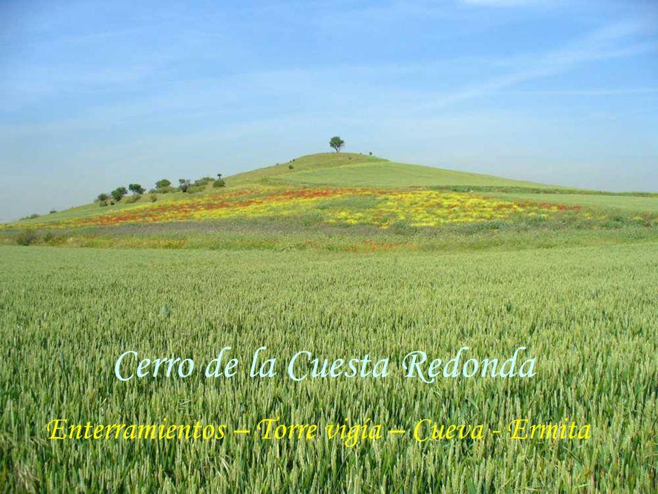 Cerro de la Cuesta Redonda Enterramientos – Torre vigía – Cueva - Ermita