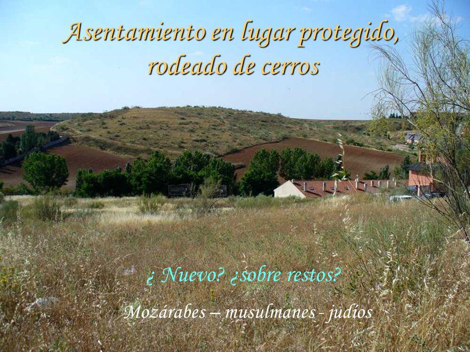 Asentamiento en lugar protegido, rodeado de cerros ¿ Nuevo.