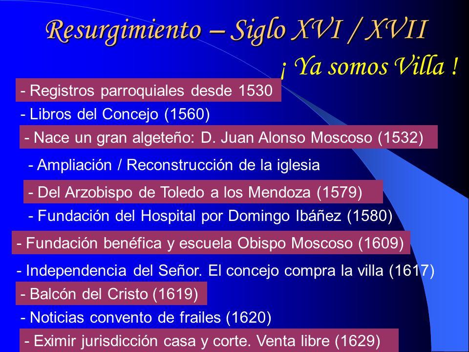 Resurgimiento – Siglo XVI / XVII ¡ Ya somos Villa .