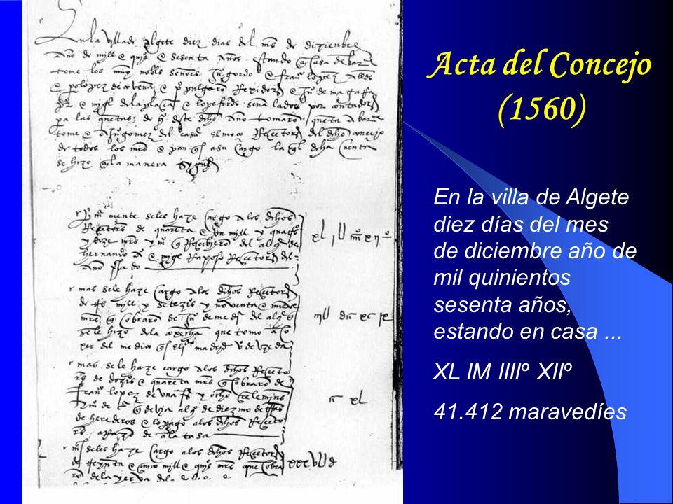 Acta del Concejo (1560) En la villa de Algete diez días del mes de diciembre año de mil quinientos sesenta años, estando en casa...