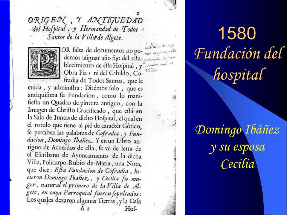 1580 Fundación del hospital Domingo Ibáñez y su esposa Cecilia