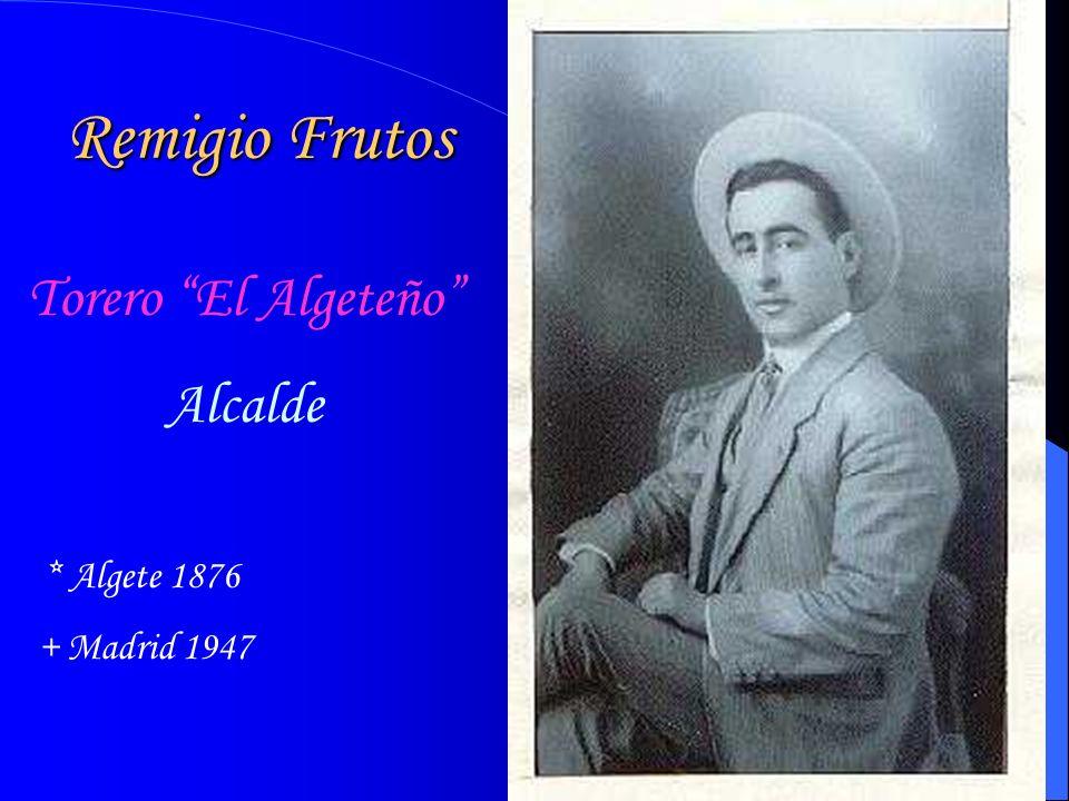 Remigio Frutos Torero El Algeteño Alcalde * Algete 1876 + Madrid 1947