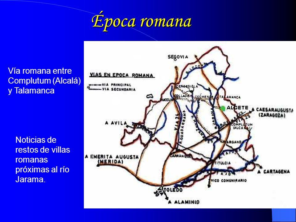 Época romana Noticias de restos de villas romanas próximas al río Jarama.
