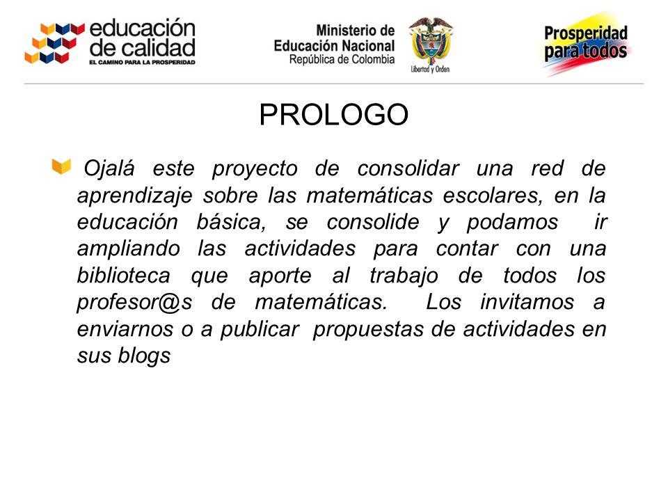 Ojalá este proyecto de consolidar una red de aprendizaje sobre las matemáticas escolares, en la educación básica, se consolide y podamos ir ampliando
