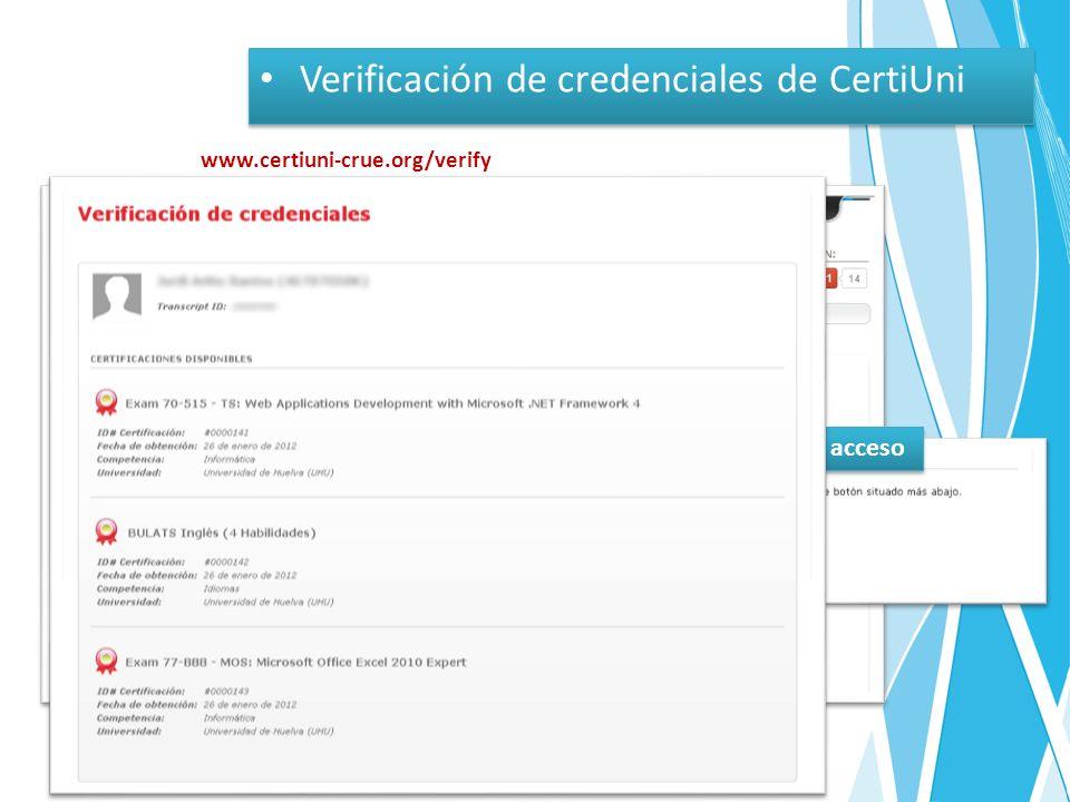 Verificación de credenciales de CertiUni www.certiuni-crue.org/verify Código de acceso