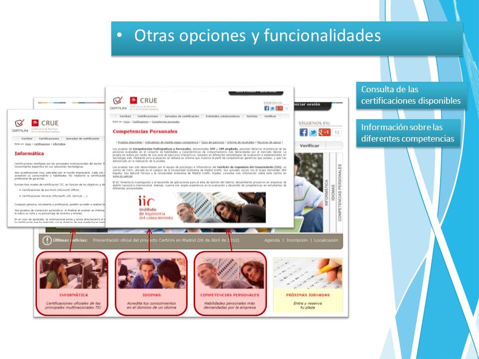 Otras opciones y funcionalidades Consulta de las certificaciones disponibles Consulta de las certificaciones disponibles Información sobre las diferentes competencias Información sobre las diferentes competencias