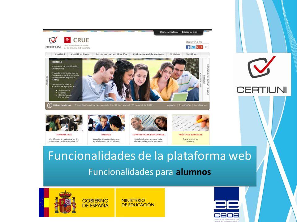 www.certiuni-crue.org Funcionalidades de la plataforma web Funcionalidades para alumnos Funcionalidades de la plataforma web Funcionalidades para alumnos