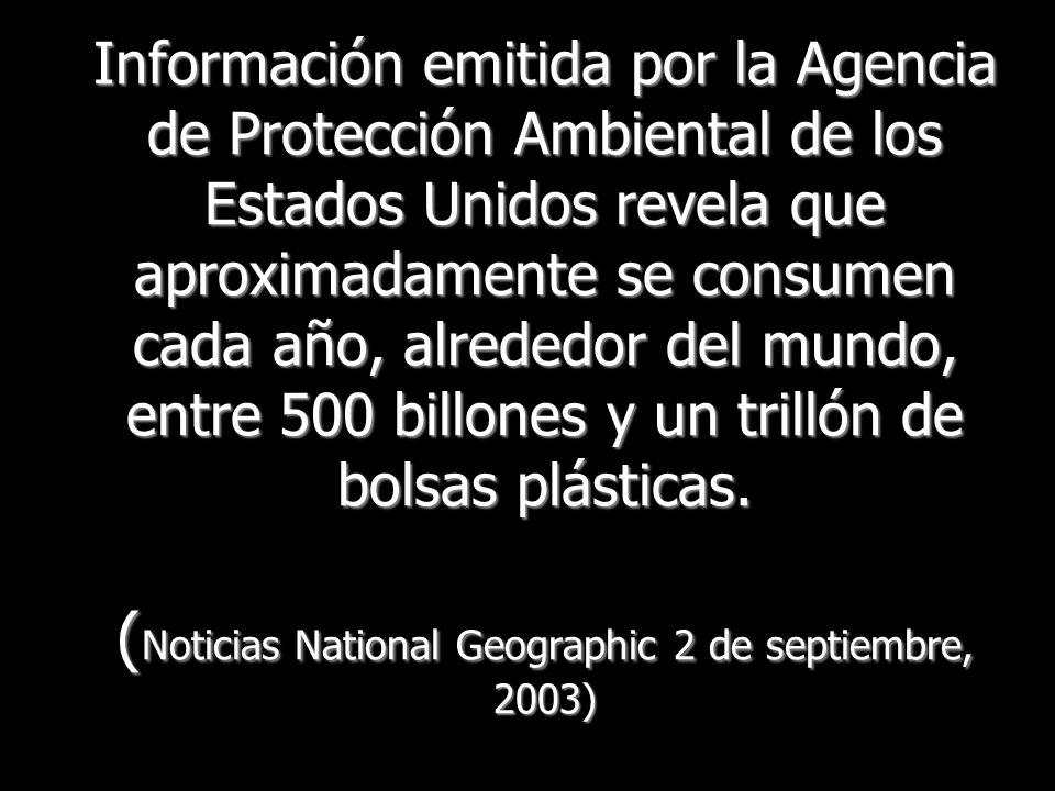 Información emitida por la Agencia de Protección Ambiental de los Estados Unidos revela que aproximadamente se consumen cada año, alrededor del mundo,