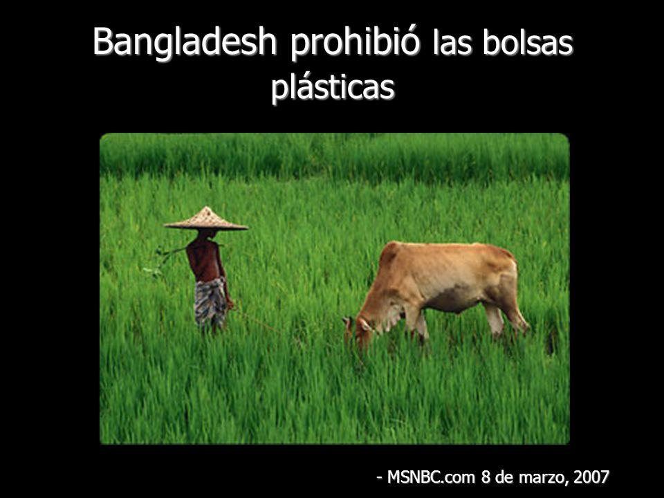 Bangladesh prohibió las bolsas plásticas - MSNBC.com 8 de marzo, 2007