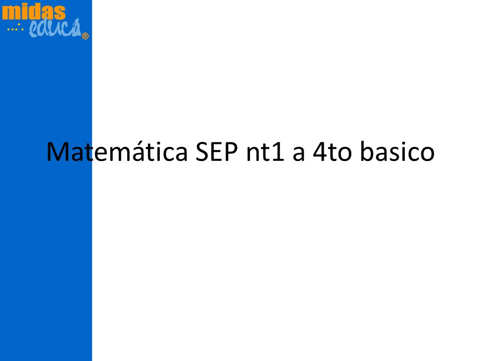 Matemática SEP nt1 a 4to basico