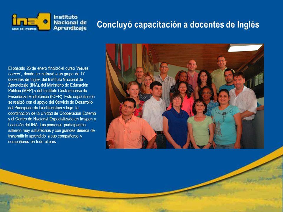 Concluyó capacitación a docentes de Inglés El pasado 26 de enero finalizó el curso Neues Lernen, donde se instruyó a un grupo de 17 docentes de Inglés del Instituto Nacional de Aprendizaje (INA), del Ministerio de Educación Pública (MEP) y del Instituto Costarricense de Enseñanza Radiofónica (ICER).