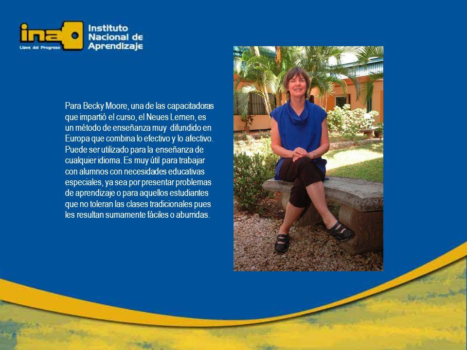 Para Becky Moore, una de las capacitadoras que impartió el curso, el Neues Lernen, es un método de enseñanza muy difundido en Europa que combina lo efectivo y lo afectivo.