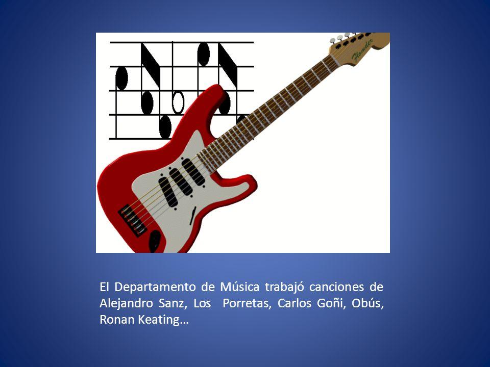 El Departamento de Música trabajó canciones de Alejandro Sanz, Los Porretas, Carlos Goñi, Obús, Ronan Keating…