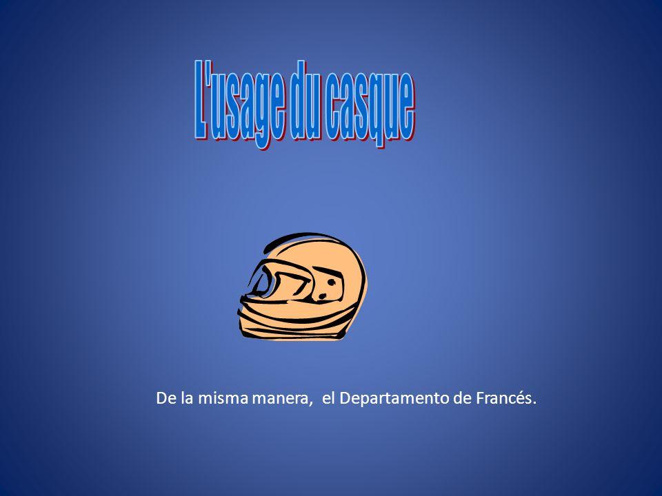 De la misma manera, el Departamento de Francés.