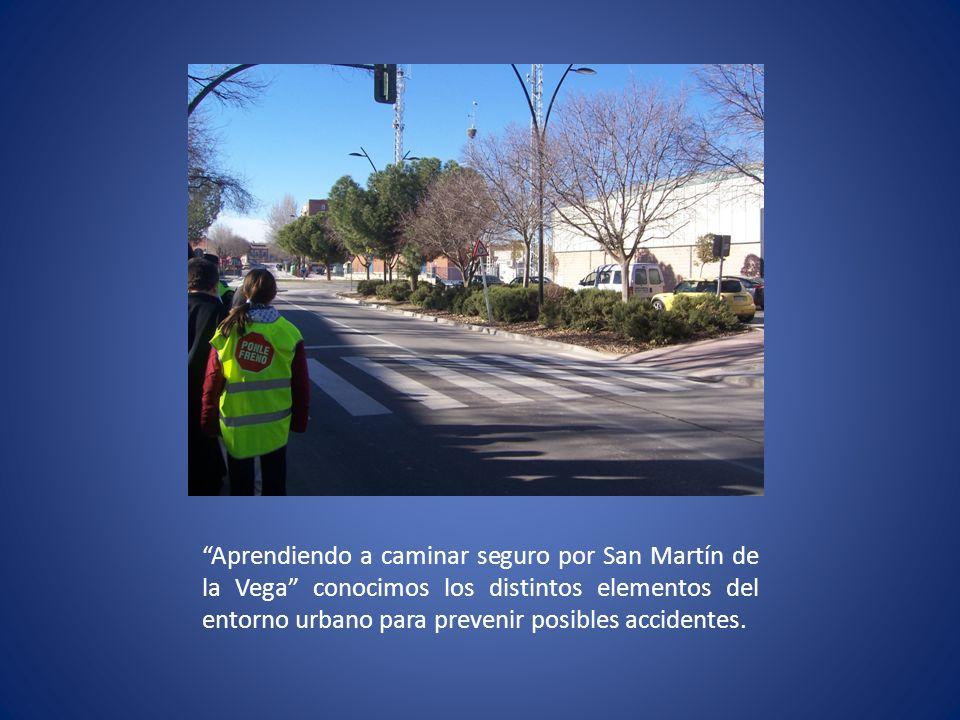 Aprendiendo a caminar seguro por San Martín de la Vega conocimos los distintos elementos del entorno urbano para prevenir posibles accidentes.