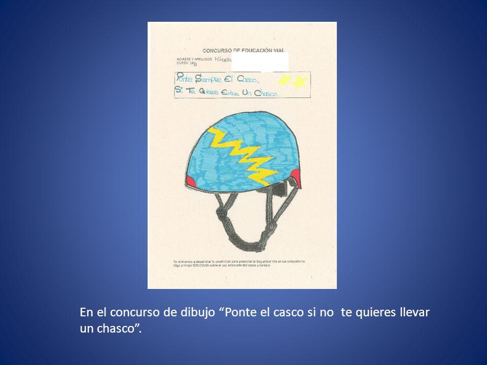 En el concurso de dibujo Ponte el casco si no te quieres llevar un chasco.
