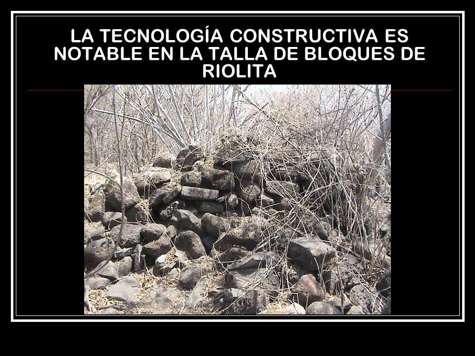LA TECNOLOGÍA CONSTRUCTIVA ES NOTABLE EN LA TALLA DE BLOQUES DE RIOLITA