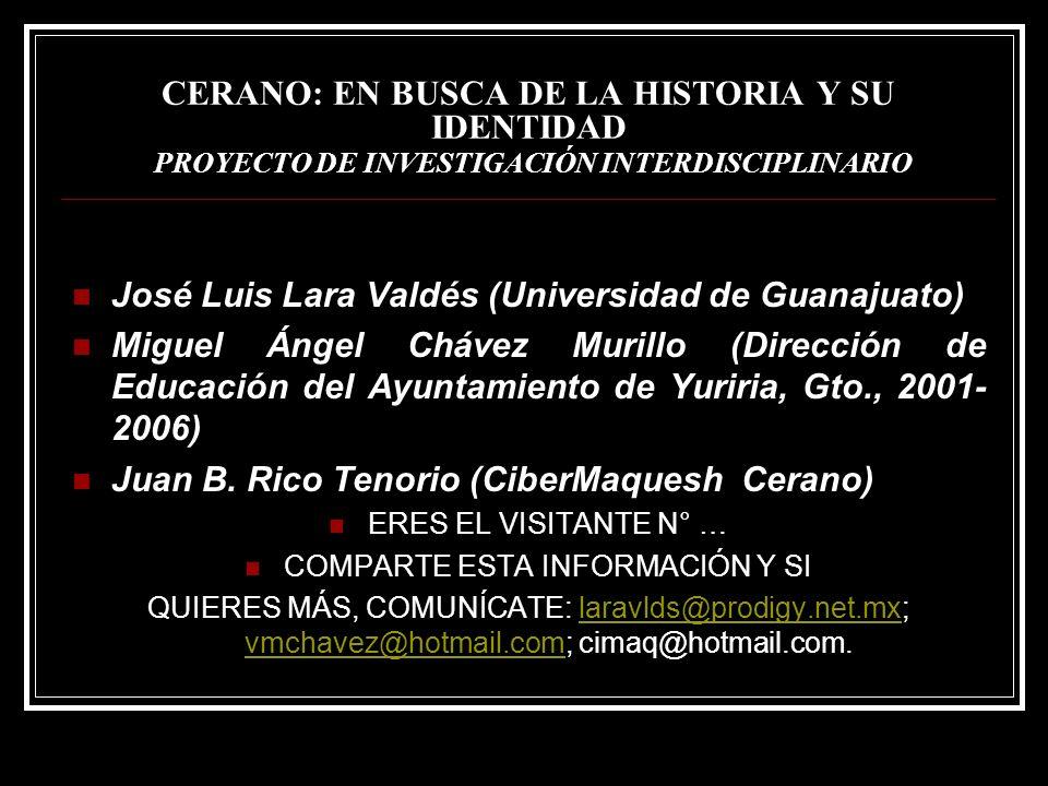 CERANO: EN BUSCA DE LA HISTORIA Y SU IDENTIDAD PROYECTO DE INVESTIGACIÓN INTERDISCIPLINARIO José Luis Lara Valdés (Universidad de Guanajuato) Miguel Á