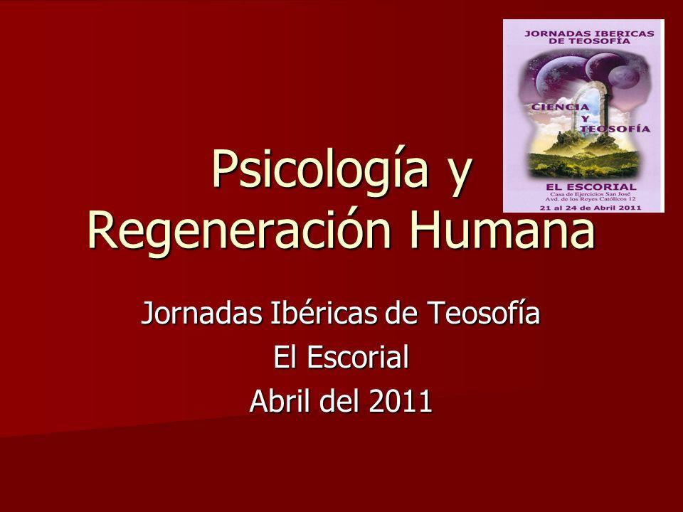 Psicología y Regeneración Humana Jornadas Ibéricas de Teosofía El Escorial Abril del 2011