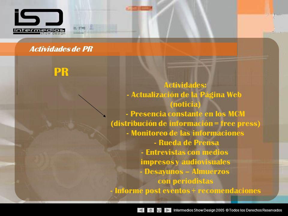 Intermedios Show Design 2005 © Todos los Derechos Reservados ¿Por qué contratar a ISD.