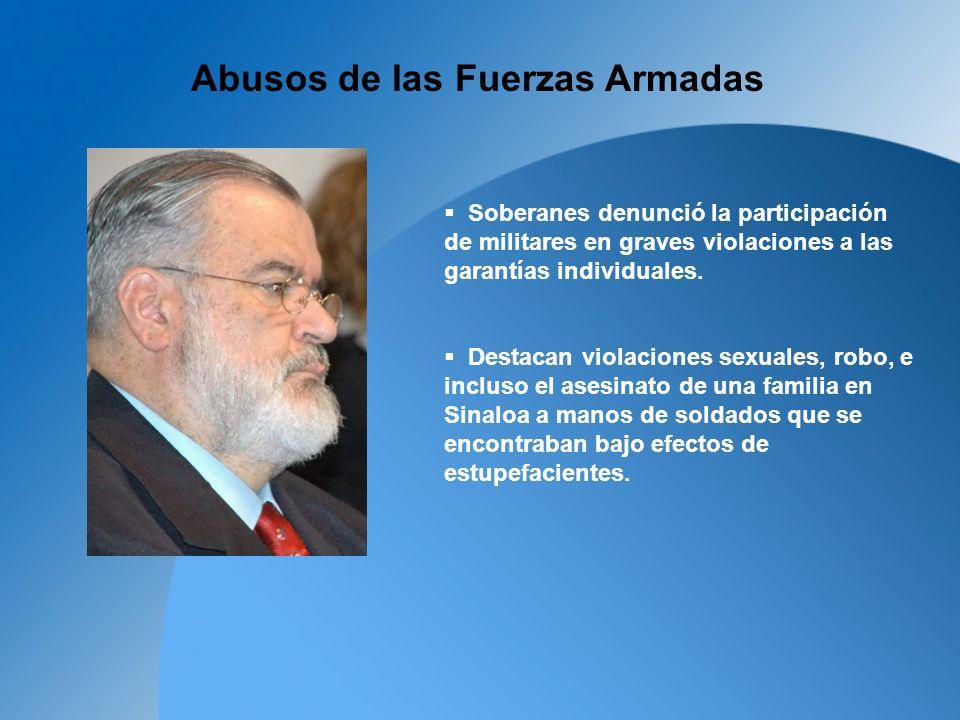 Soberanes denunció la participación de militares en graves violaciones a las garantías individuales.