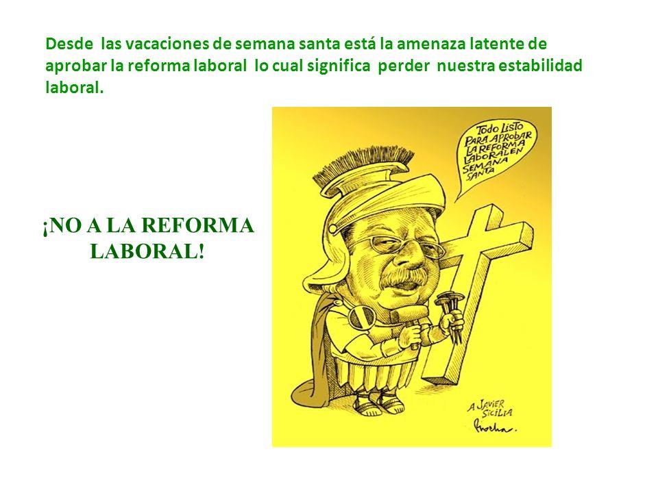 ¡NO A LA REFORMA LABORAL.