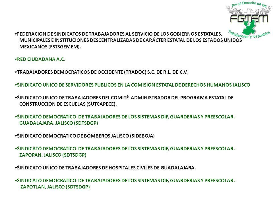 FEDERACION DE SINDICATOS DE TRABAJADORES AL SERVICIO DE LOS GOBIERNOS ESTATALES, MUNICIPALES E INSTITUCIONES DESCENTRALIZADAS DE CARÁCTER ESTATAL DE LOS ESTADOS UNIDOS MEXICANOS (FSTSGEMEM).