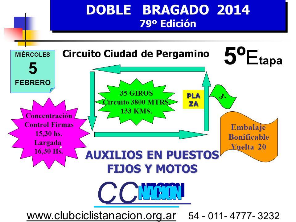 DOBLE BRAGADO 2014 79º Edición DOBLE BRAGADO 2014 79º Edición www.clubciclistanacion.org.ar 54 - 011- 4777- 3232 4º Etapa – 167 kms. Martes 4 de Febre