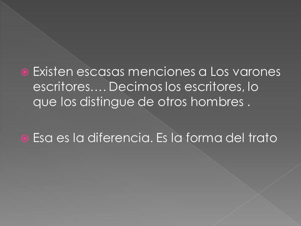 Existen escasas menciones a Los varones escritores….