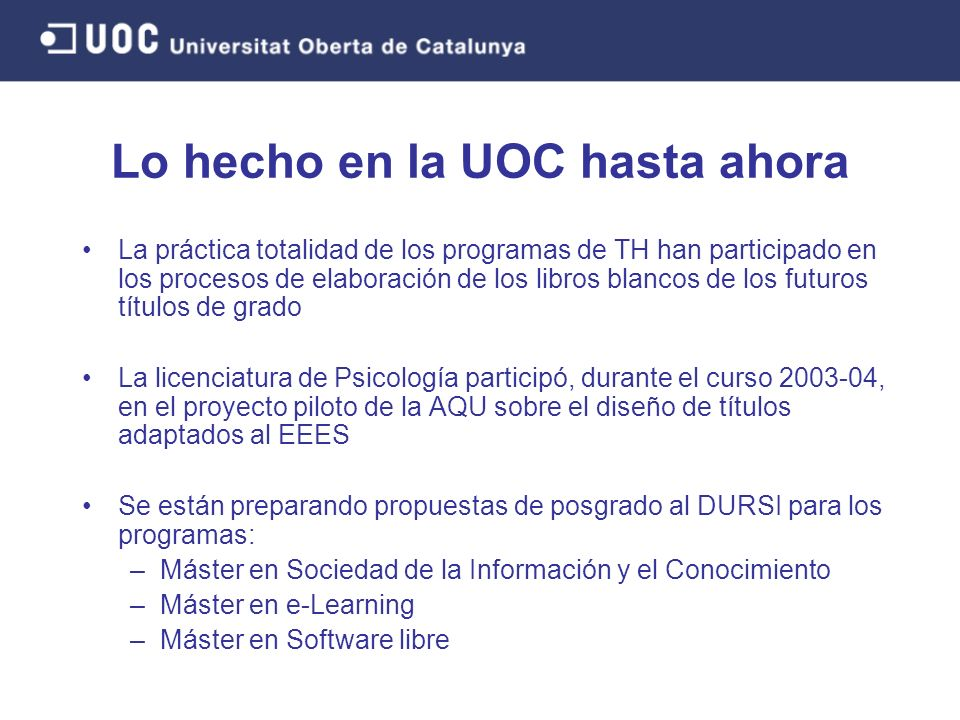 La práctica totalidad de los programas de TH han participado en los procesos de elaboración de los libros blancos de los futuros títulos de grado La l