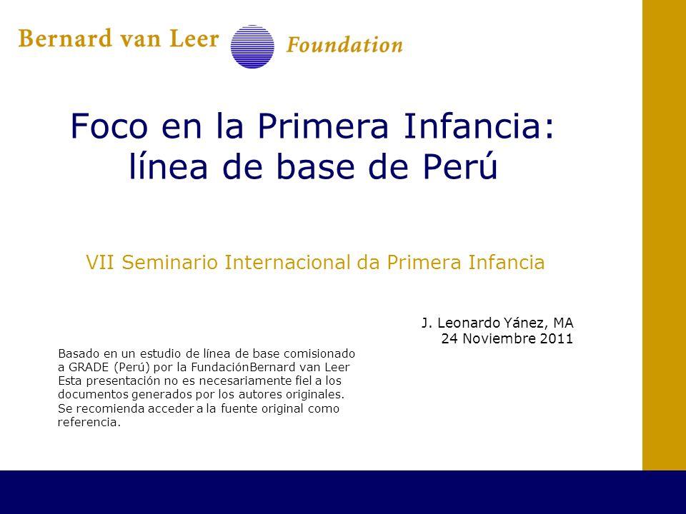 Foco en la Primera Infancia: línea de base de Perú VII Seminario Internacional da Primera Infancia J.