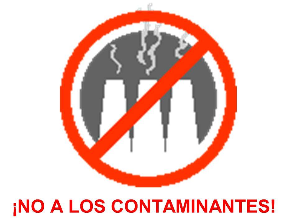 ¡NO A LOS CONTAMINANTES!