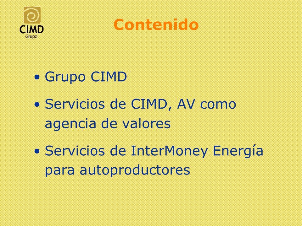 Contenido Grupo CIMD Servicios de CIMD, AV como agencia de valores Servicios de InterMoney Energía para autoproductores