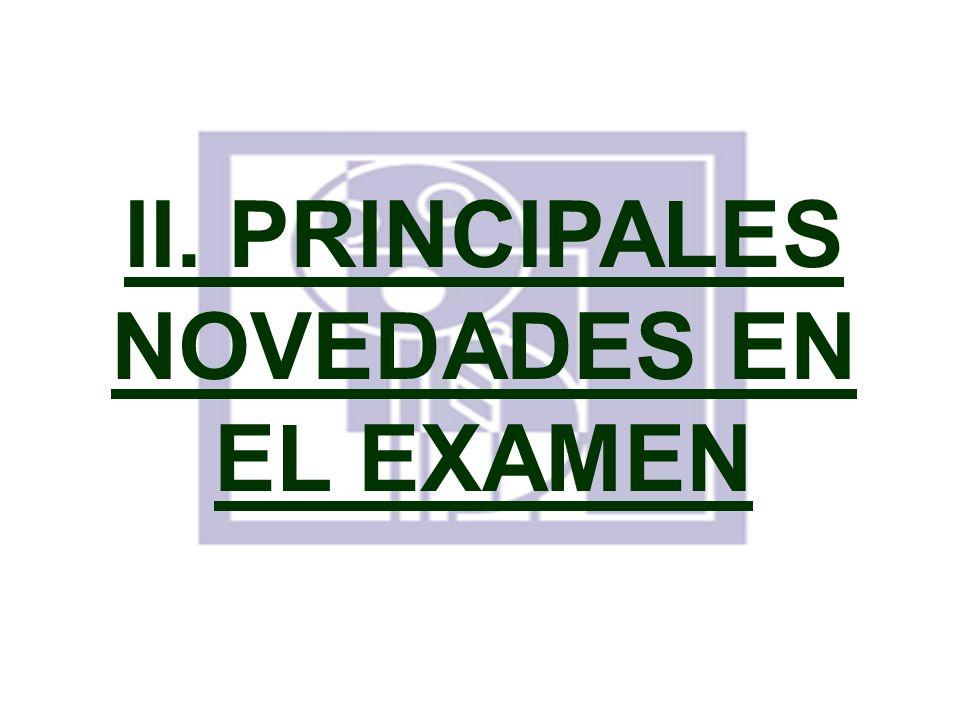 II. PRINCIPALES NOVEDADES EN EL EXAMEN