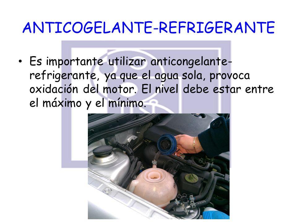 ANTICOGELANTE-REFRIGERANTE Es importante utilizar anticongelante- refrigerante, ya que el agua sola, provoca oxidación del motor. El nivel debe estar