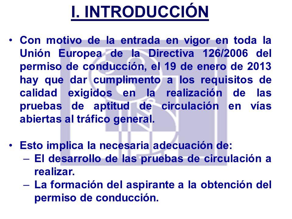 Con motivo de la entrada en vigor en toda la Unión Europea de la Directiva 126/2006 del permiso de conducción, el 19 de enero de 2013 hay que dar cump