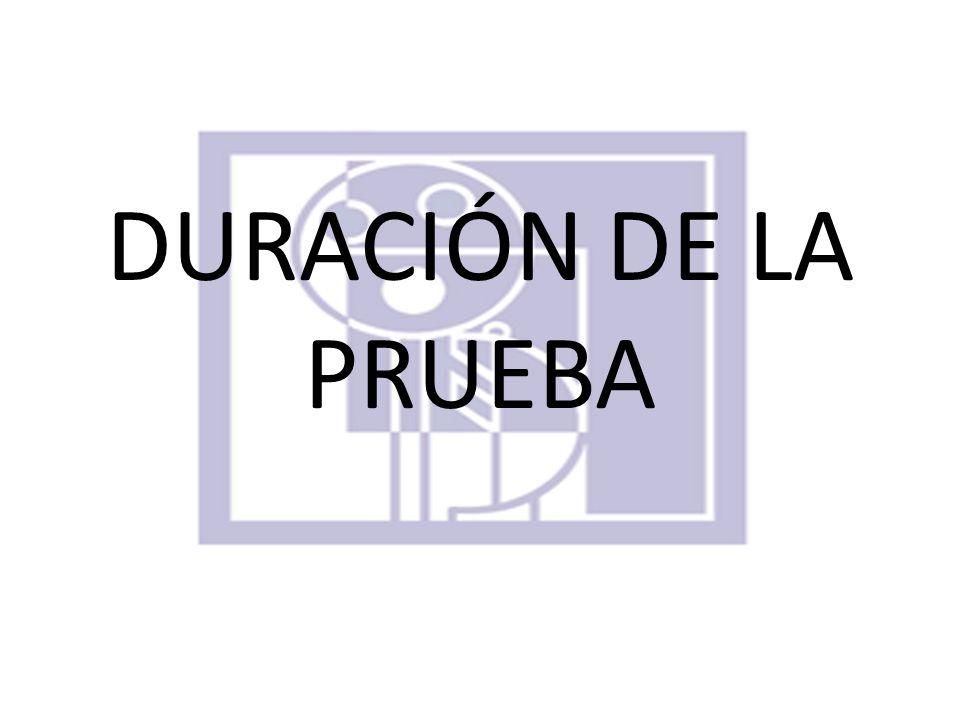 DURACIÓN DE LA PRUEBA