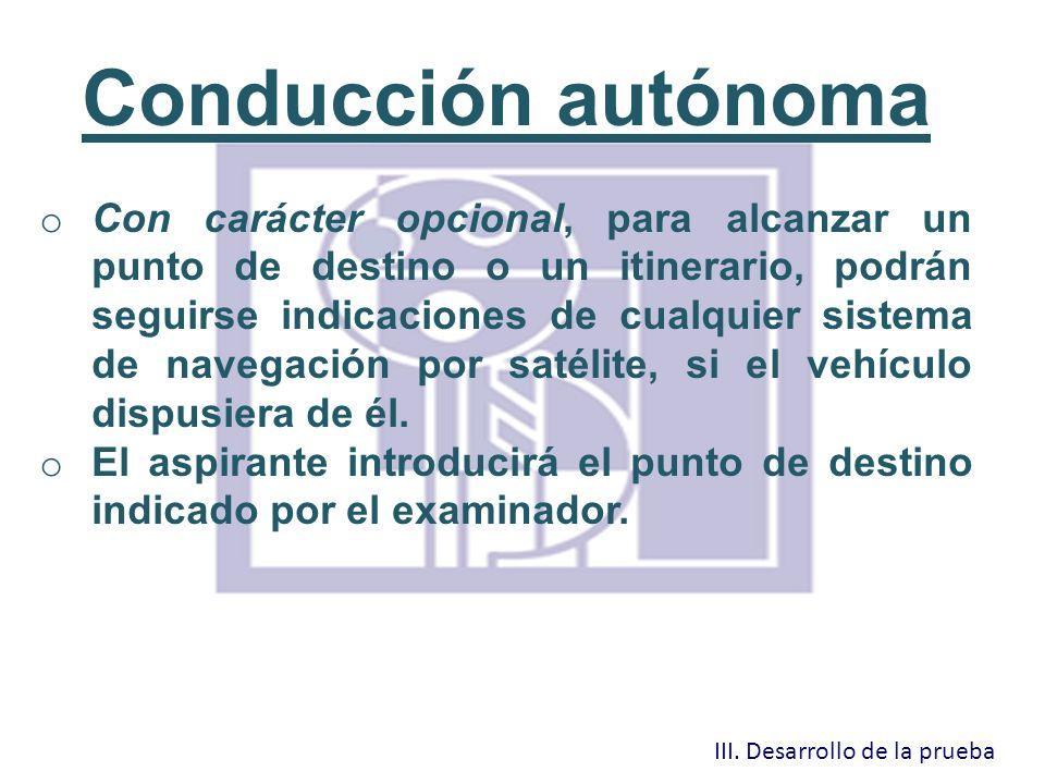 Conducción autónoma o Con carácter opcional, para alcanzar un punto de destino o un itinerario, podrán seguirse indicaciones de cualquier sistema de n