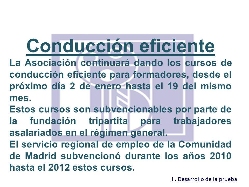 Conducción eficiente La Asociación continuará dando los cursos de conducción eficiente para formadores, desde el próximo día 2 de enero hasta el 19 de