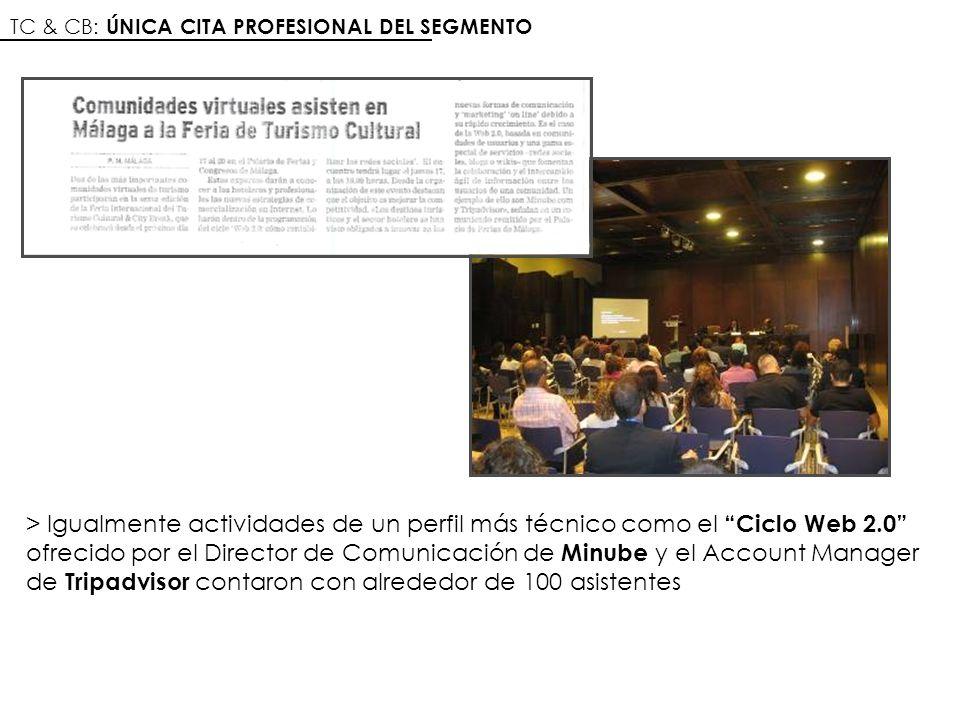 TC & CB: ÚNICA CITA PROFESIONAL DEL SEGMENTO > Igualmente actividades de un perfil más técnico como el Ciclo Web 2.0 ofrecido por el Director de Comun