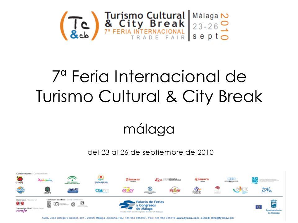 7ª Feria Internacional de Turismo Cultural & City Break málaga del 23 al 26 de septiembre de 2010