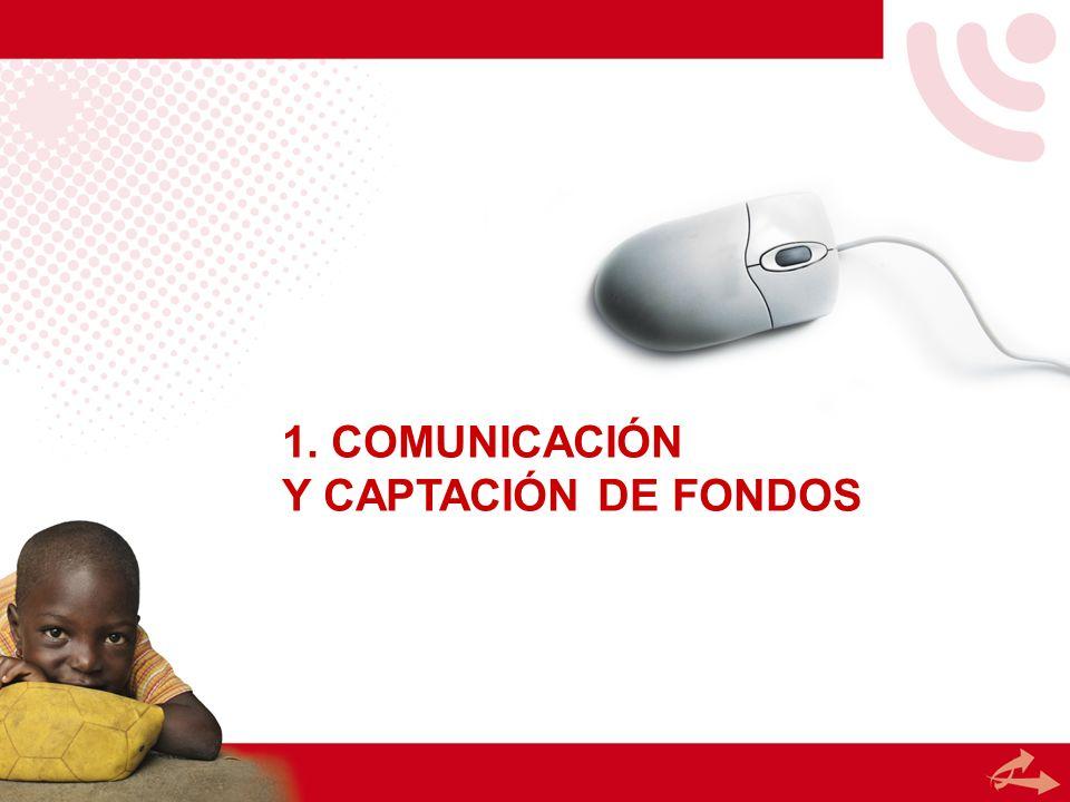 1. COMUNICACIÓN Y CAPTACIÓN DE FONDOS