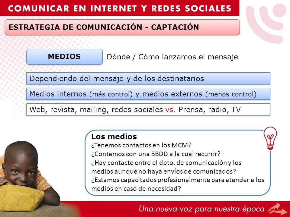 Los medios ¿Tenemos contactos en los MCM? ¿Contamos con una BBDD a la cual recurrir? ¿Hay contacto entre el dpto. de comunicación y los medios aunque