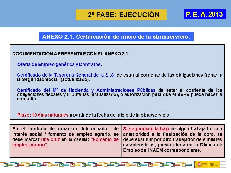 2ª FASE: EJECUCIÓN DOCUMENTACIÓN A PRESENTAR CON EL ANEXO 2.1 Oferta de Empleo genérica y Contratos. Certificado de la Tesorería General de la S.S. de