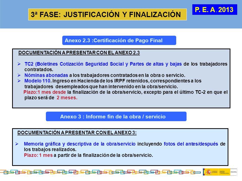 3ª FASE: JUSTIFICACIÓN Y FINALIZACIÓN DOCUMENTACIÓN A PRESENTAR CON EL ANEXO 2.3 TC2 (Boletines Cotización Seguridad Social y Partes de altas y bajas